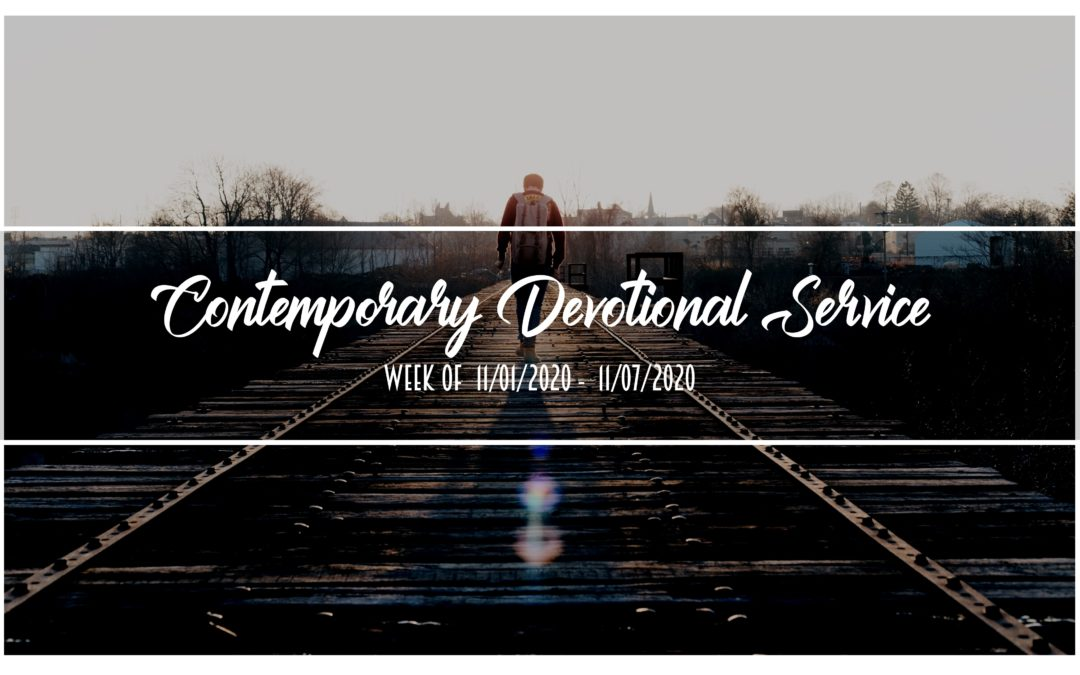 Contemporary Devotional Service – Week of 11/01/2020