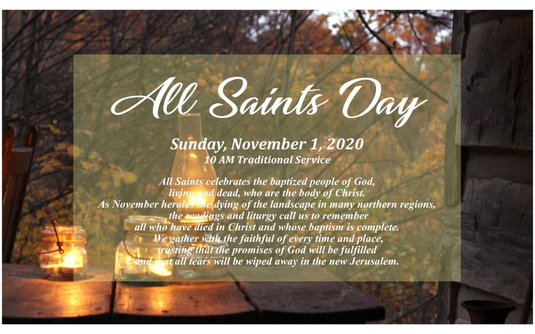 10 AM Traditional Worship Service – All Saints Day