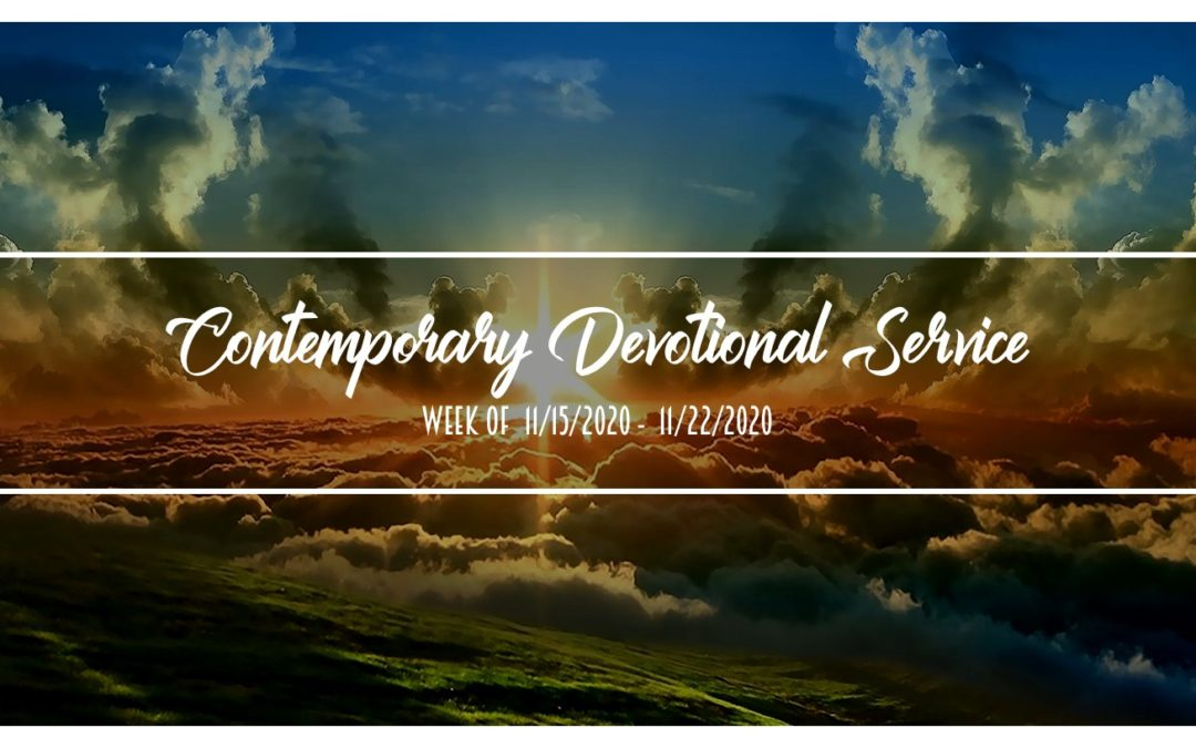 Contemporary Devotional Service – Week of 11/15/2020