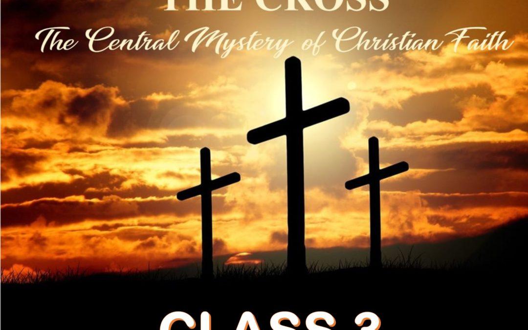 The Cross: Central Mystery of Christian Faith – Class 3